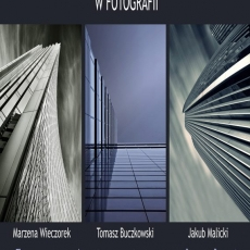 Architektoniczne poszukiwania w fotografii